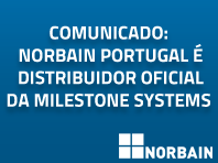 A Norbain Portugal é distribuidor oficial da Milestone Systems