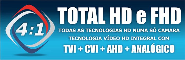 Total HD e FHD 4 em 1 (Analogico + CVI + AHD + TVI )